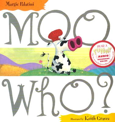 Moo Who? By Palatini, Margie/ Graves, Keith (ILT)